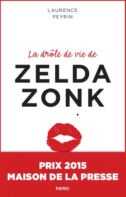 La drôle de vie de Zelda Zonk – Laurence Peyrin – Editions Kero
