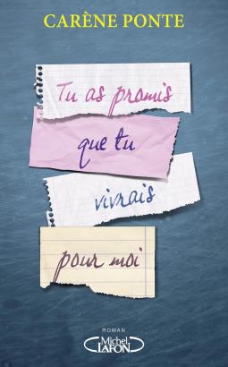 Tu as promis que tu vivrais pour moi - Carène Ponte - Editions Michel Lafon