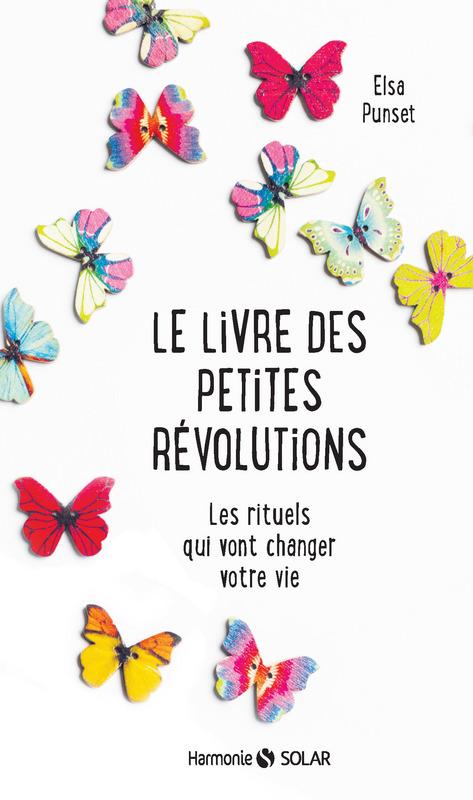 Le livres des petites révolutions - Elsa Punset - Editions Solar