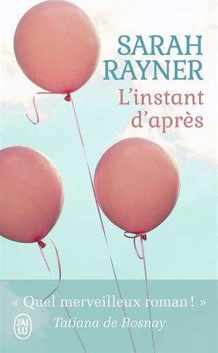 L'instant d'après - Sarah Rayner - Editions J'ai Lu