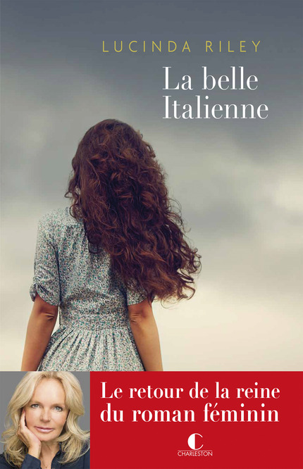 La Belle Italienne - Lucinda Riley - Editions Charleston