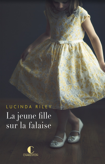 La jeune fille sur la falaise - Lucinda Riley - Editions Charleston