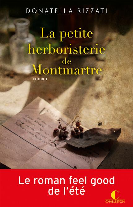 La petite herboristerie de Montmartre - Donatella Rizzati - Editions Charleston