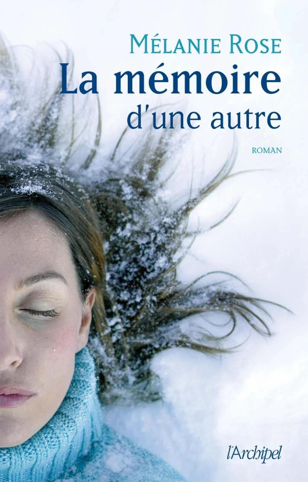 La mémoire d'une autre – Rose Mélanie – Editions Archipel