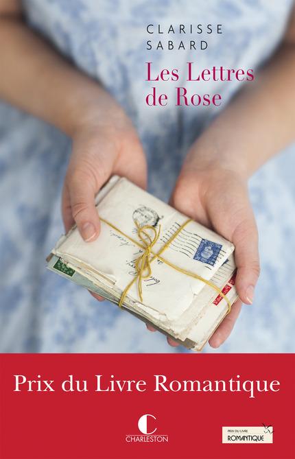 Les lettres de Rose - Clarisse Sabard - Editions Charleston