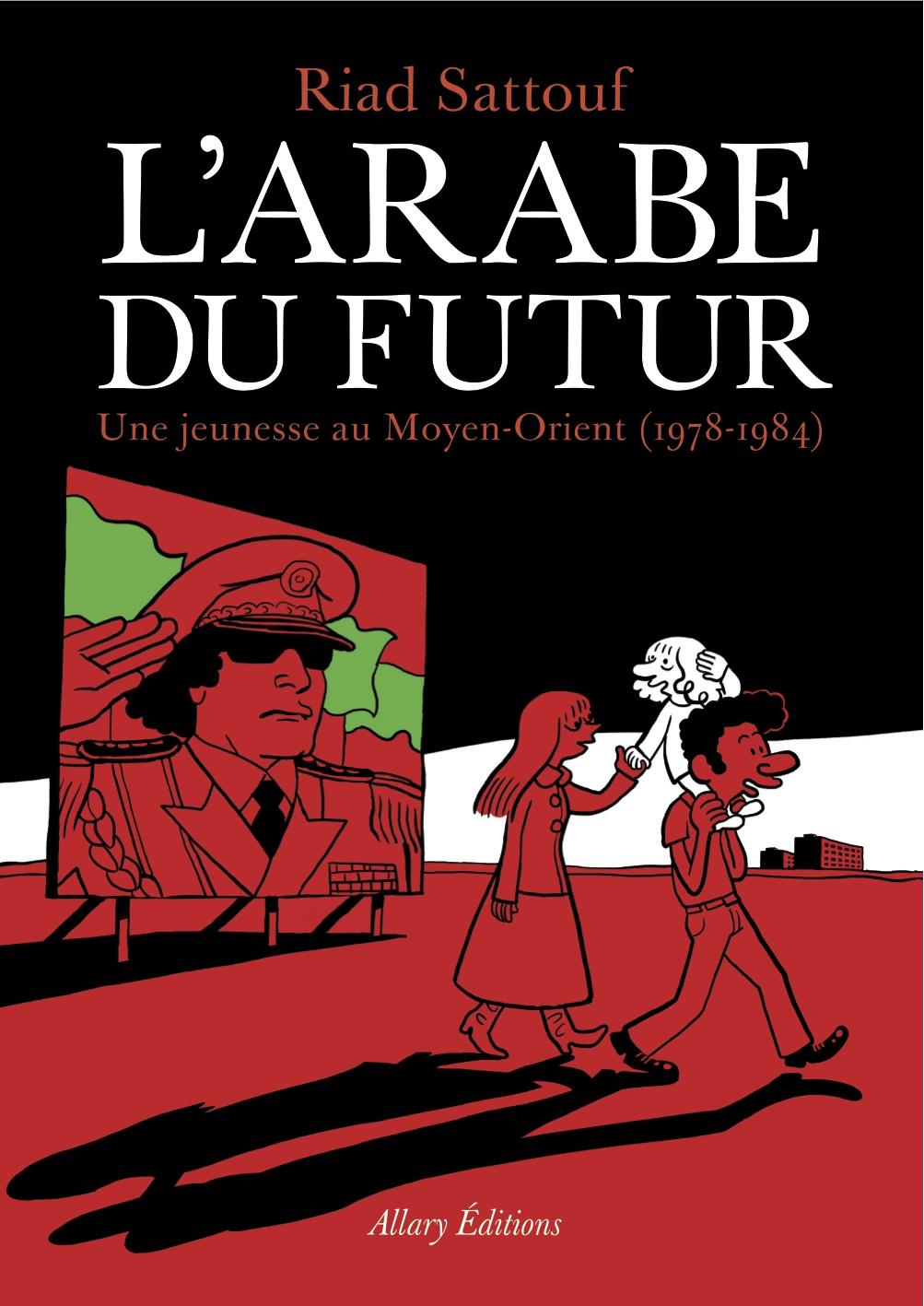 L'Arabe du futur - Riad Sattouf - Allary Editions