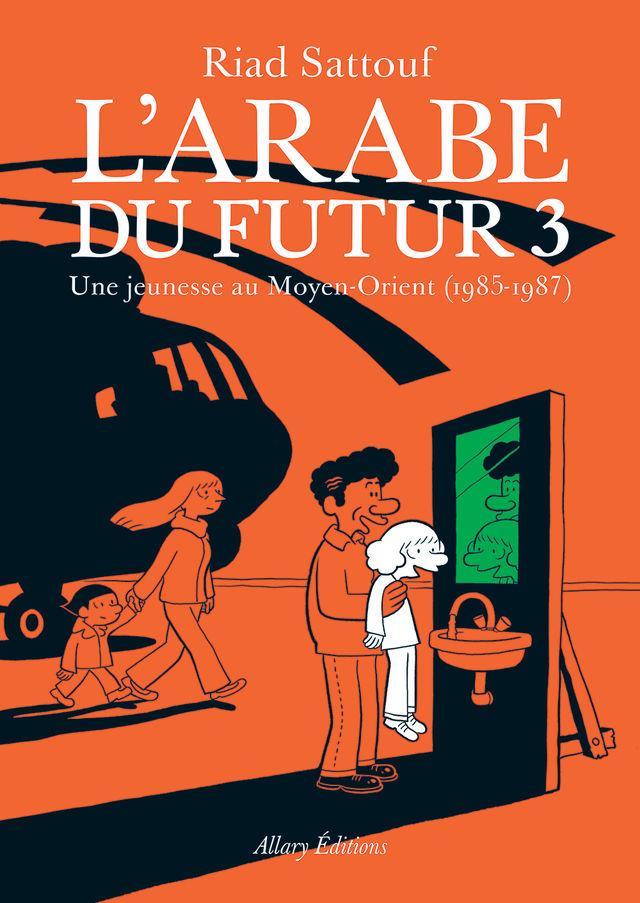 L'Arabe du Futur 3 - Riad Sattouf - Allary Editions