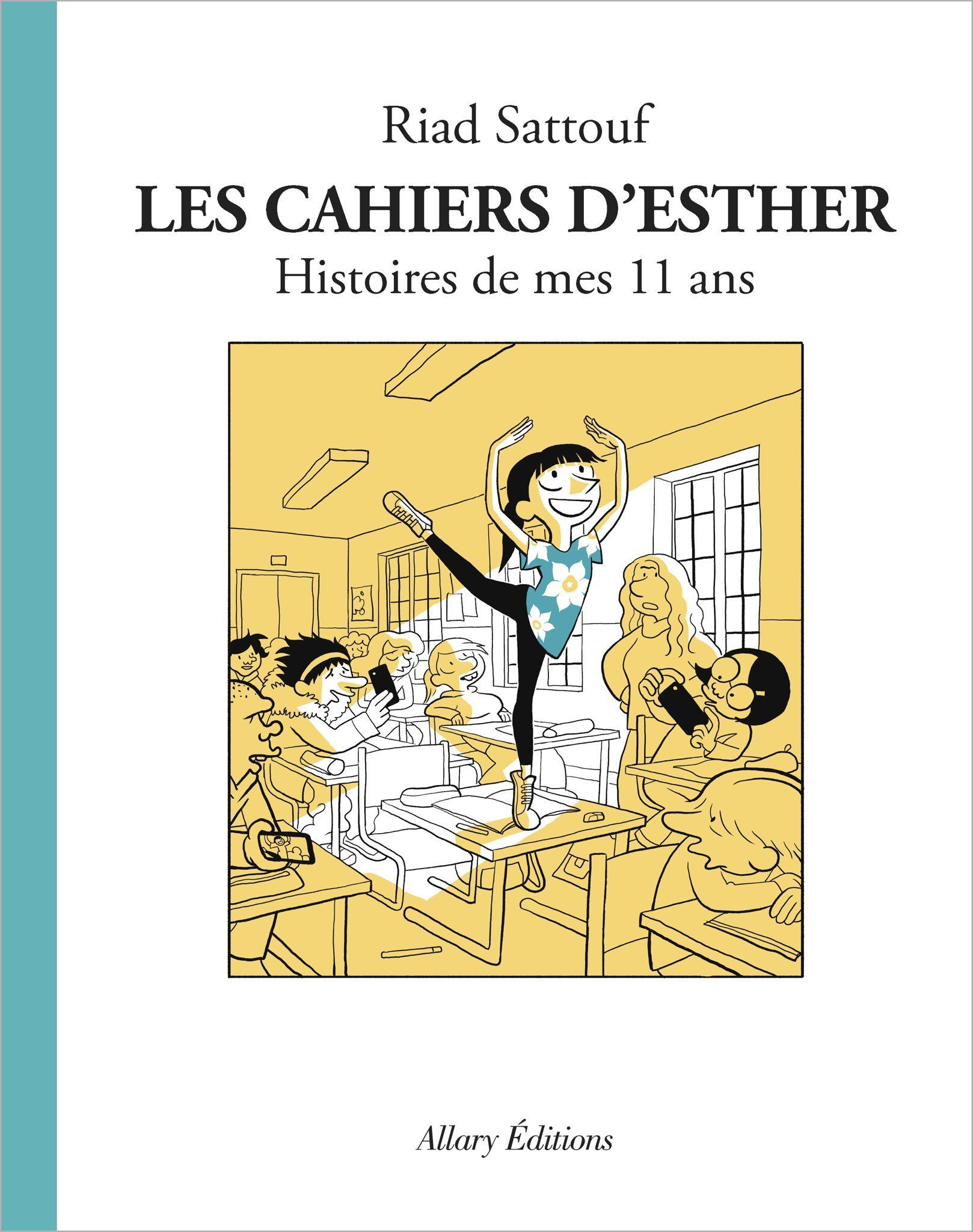 Les cahiers d'Esther - Histoires de mes 11 ans - Riad Sattouf - Allary Editions