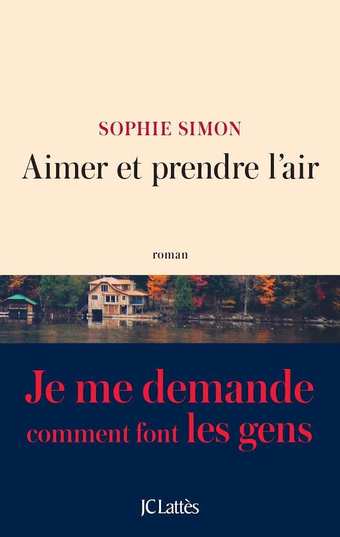 Aimer et prendre l'air - Sophie Simon - Editions JC Lattes