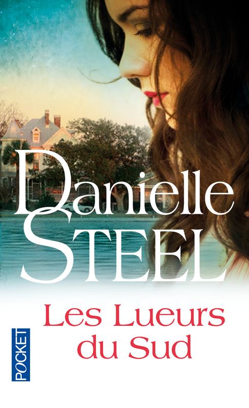 Danielle Steel - Les lueurs du Sud