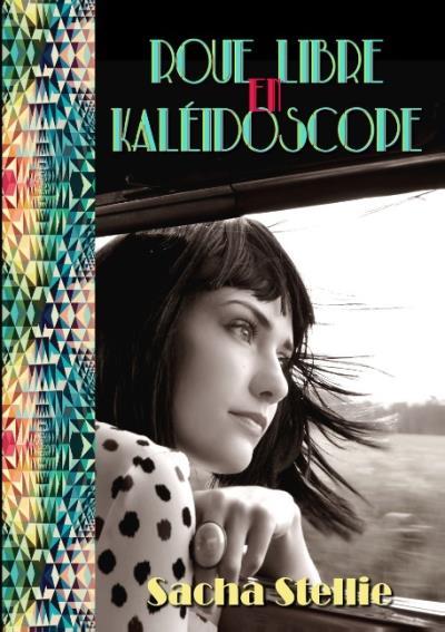 Roue livre en kaléidoscope - Sacha Stellie - Auto-édition