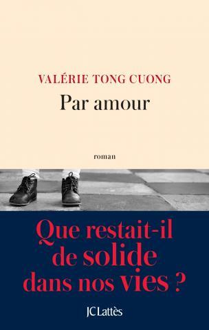 Par amour - Valérie Tong Cuon - Editions JC Lattes