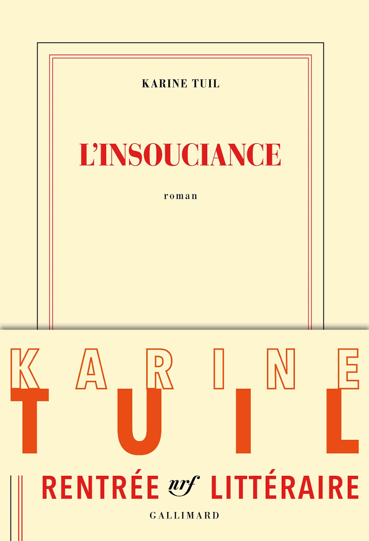L'insouciance - Karine Tuil - Editions Gallimard