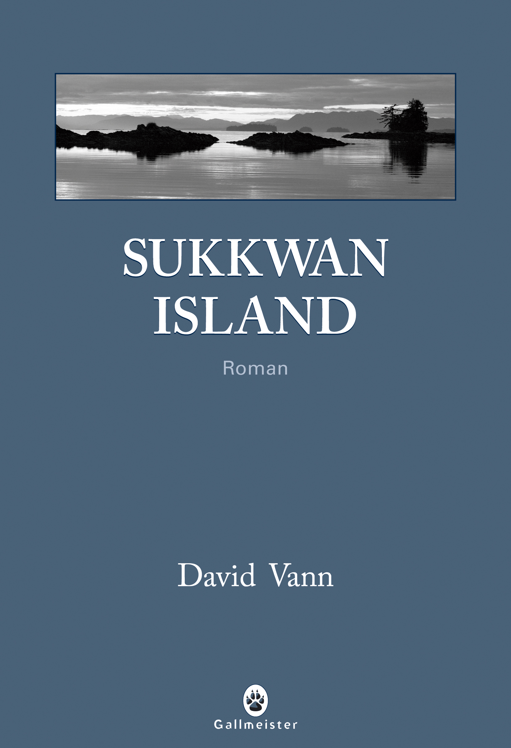 Sukkwan Island - David Vann - Editions Gallmeister