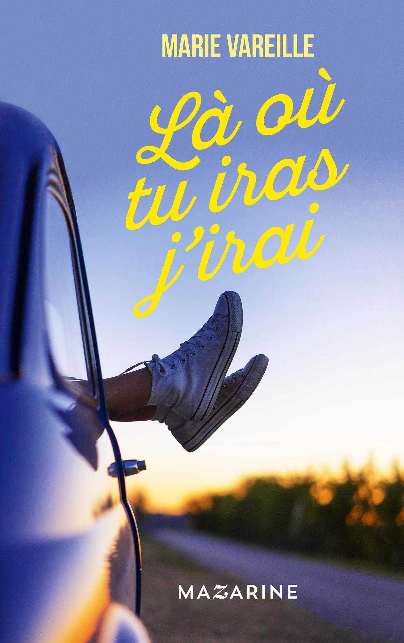 Là où tu iras j'irai - Marie Vareille - Editions Mazarine