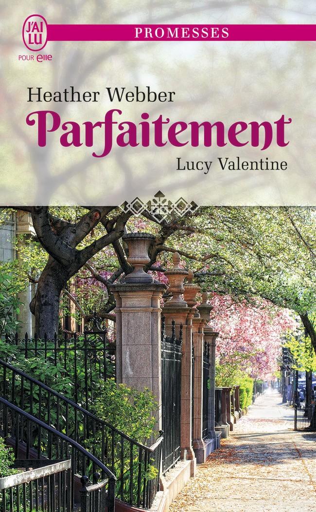 Parfaitement - Lucy Valentine T4 - Heather Webber - Editions J'ai Lu