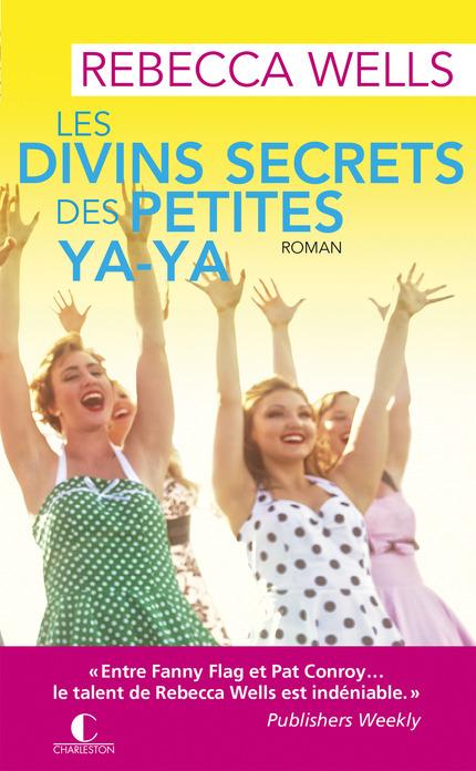 Les divins secrets des petites ya-ya - Rebacca Wells - Editions Charleston