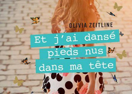 Et j ai dansé pieds nus dans ma tête – Olivia Zeitline  +CONCOURS  bec6299e57d